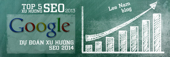TOP 5 xu hướng SEO 2013 và dự đoán SEO 2014