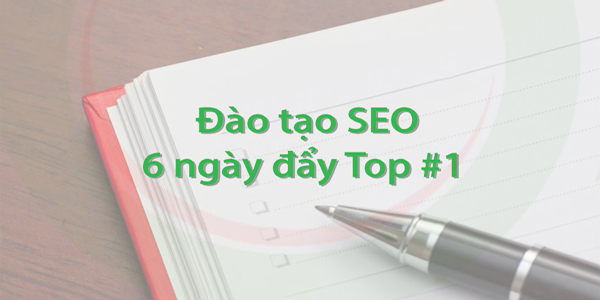 dao-tao-seo-6-ngay-ve-top-1